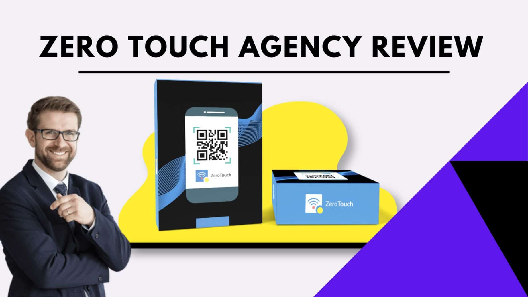 ZERO TOUCH AGENCY REVIEW