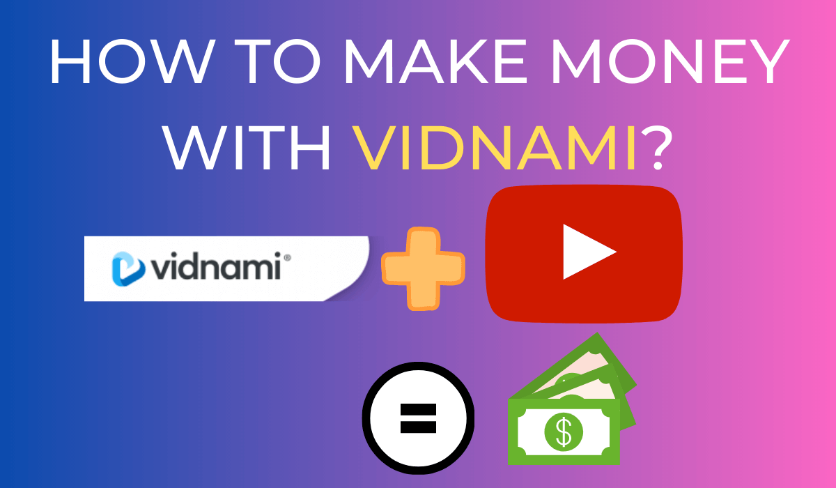 How To Make Money With Vidnami and Youtube