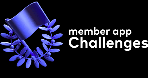 Member App Challenges Review